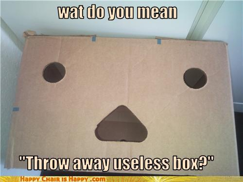 "objects with faces-wat do you mean  ""Throw away useless box?"""