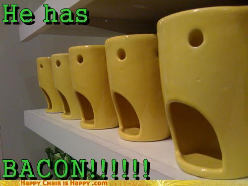 objects with faces-He has   BACON!!!!!!
