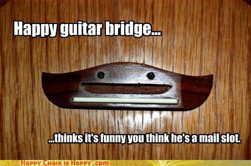 Happy guitar bridge...
