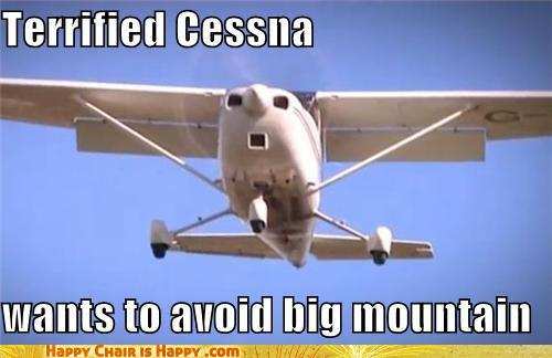 objects with faces-Terrified Cessna Wants to Avoid Big Mountain